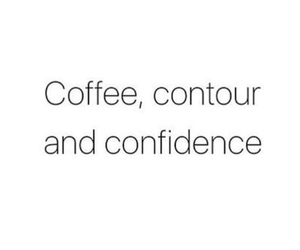 confidence, quotes, and coffee image