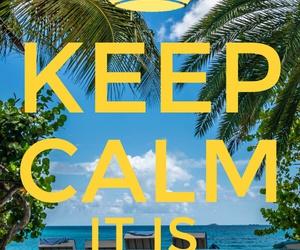 holidays, keep calm, and hot days image