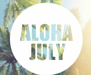 summer, july, and Aloha image