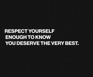 quote, respect, and respect yourself image