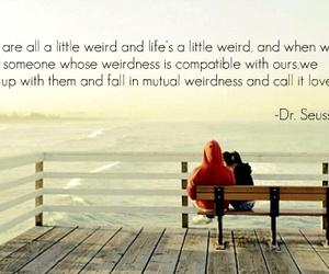love, weird, and Dr. Seuss image