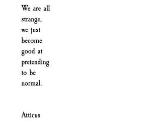 atticus, normal, and strange image