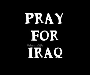 💔, pray_for_iraq, and prayfor iraq image