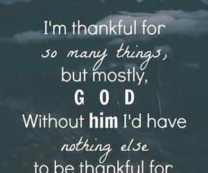 god, quote, and thankful image