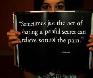pain, quote, and secret image