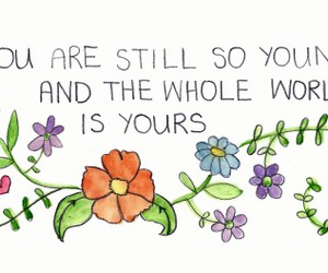 flowers, young, and quotes image