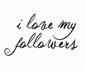 followers, love, and quote image
