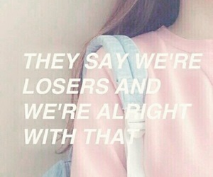 quotes, loser, and Lyrics image