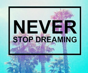 Dream and never image