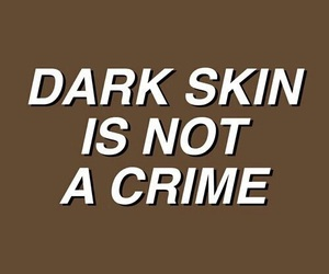 quotes, melanin, and dark skin image