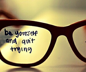 quote, glasses, and be yourself image