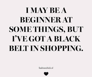quote, shopping, and black belt image