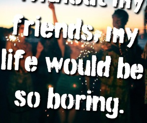 bff, boring, and friendship image