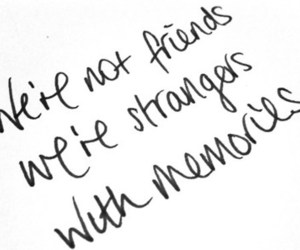 memories, strangers, and text image