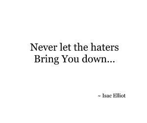 haters, dream big, and isacelliot image