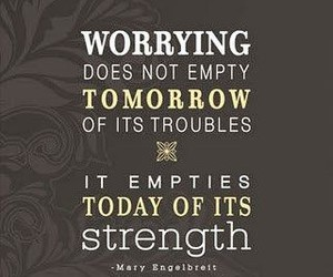 quote, worry, and strength image