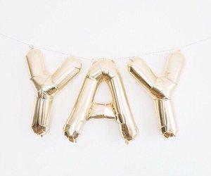 yay, balloons, and gold image