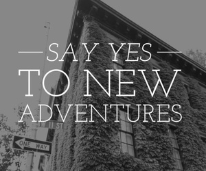 adventure, yes, and quote image