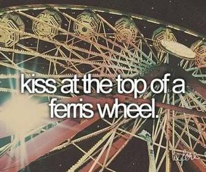 kiss, ferris wheel, and before i die image