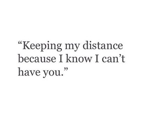 distance, him, and want image