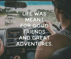 adventure, friends, and quote image