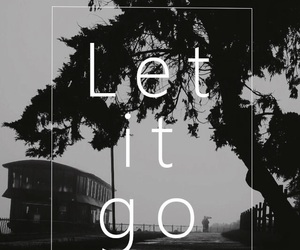 let it go, wallpaper, and black and white image