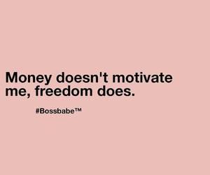 freedom, money, and motivation image