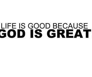 god, life, and great image