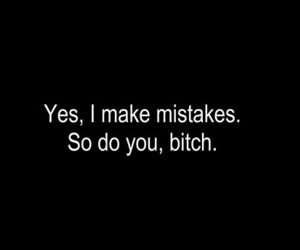 bitch, mistakes, and text image