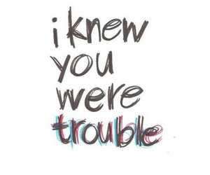 Taylor Swift, trouble, and i knew you were trouble image