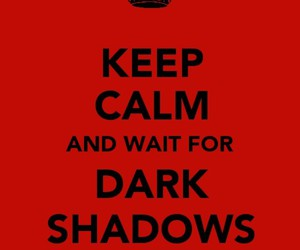 dark shadows, keep calm, and tim burton image