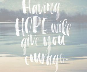 quotes, hope, and courage image