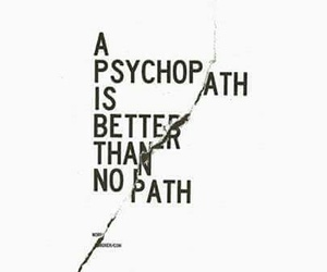 quotes, Psycho, and life image