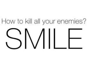 smile, quote, and enemies image