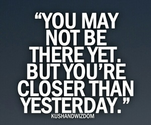 quote, closer, and yesterday image