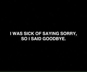 goodbye, sorry, and quotes image