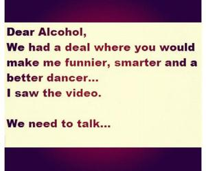 alcohol, always, and dear image