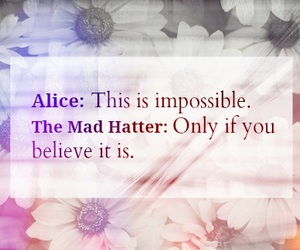 alice in wonderland, believe, and quotes image