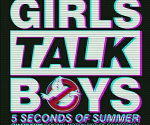5sos, 5 seconds of summer, and girls talk boys image