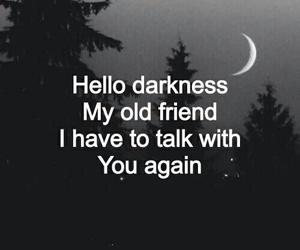 Darkness, quotes, and friends image