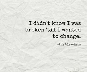 broken, change, and Lyrics image