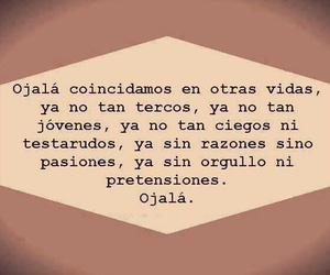 love, ojala, and frases image