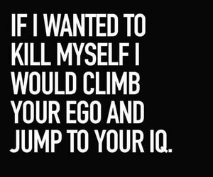 ego, quotes, and iq image