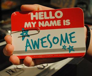 awesome, hello, and name image