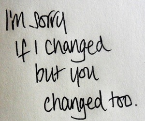 quotes, change, and sorry image