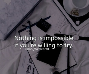 impossible, quotes, and try image
