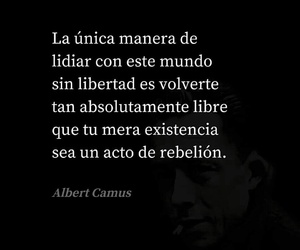 albert camus, frase, and libertad image