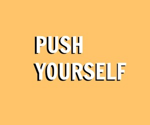 goals, work, and push yourself image