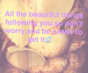 don't worry, life beautiful, and beauty image