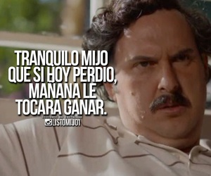 frase, frases, and pablo escobar image